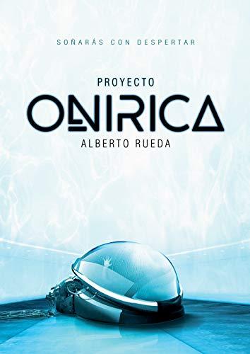 Proyecto ONIRICA: Incluye Hale-Bopp y El Secreto de la Libélula (Spanish Edition