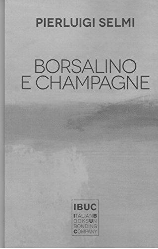 borsalino-e-champagne-unaltra-storia-del-museo-delloro-di-lima-italian-edition