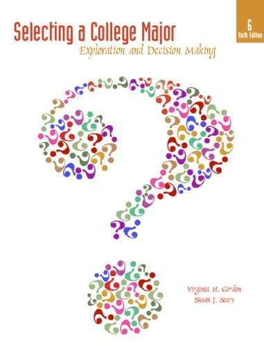 Selecting a College Major: Exploration and Decision Making (6th Edition)