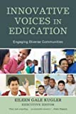 [Innovative Voices in Education: Engaging Diverse Communities] (By: Eileen Gale Kugler) [published: January, 2012]