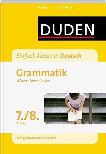 Duden Einfach klasse in Deutsch. Grammatik 7./8. Klasse: Wissen - Üben -Testen