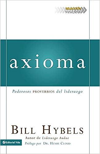 Axioma: Poderosos proverbios del liderazgo (Seleccion Vida Lider) (Spanish Edition)