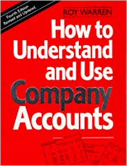 Book How to Understand and Use Company Accounts (Century business) by Roy Warren (1998-06-25)