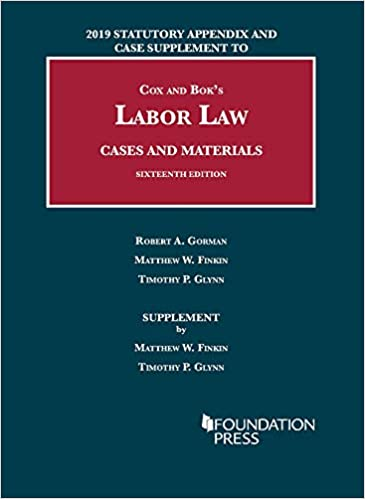Labor Law, Cases and Materials, 2019 Statutory Appendix and