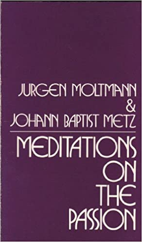 Meditations on the Passion: Two Meditations on Mark 8:31-38 by Johannes Baptist Metz (1978-07-03)