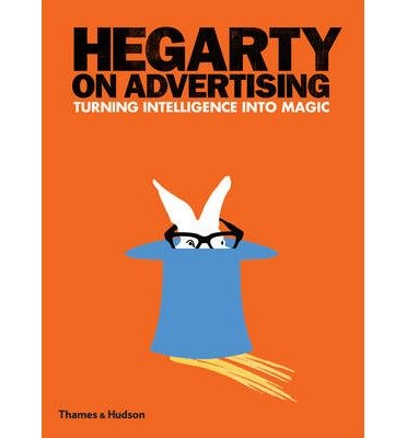 Download [(Hegarty on Advertising: Turning Intelligence into Magic )] [Author: John Hegarty] [Jun-2011] ebook