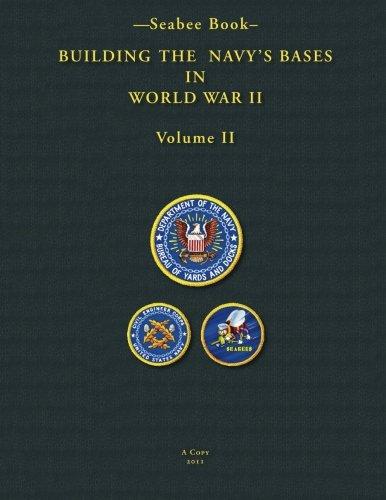 -Seabee Book- Building The Navy's Bases In World War II Volume II