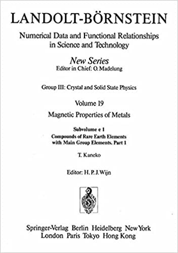 magnetic properties of metals compounds of rare earth elements with main group elements volume 19 english and german edition 1990th edition