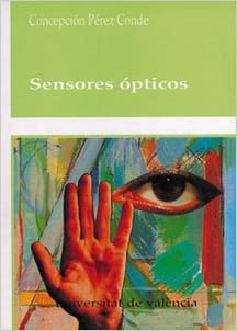 SENSORES OPTICOS: Concepcion PÉREZ CONDE: 9788437023267: Amazon.com: Books