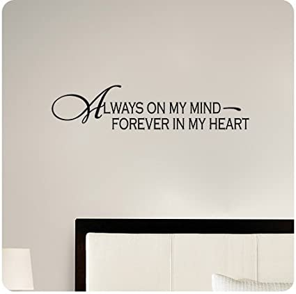 Amazoncom Always On My Mind Forever In My Heart Wall Decal Sticker