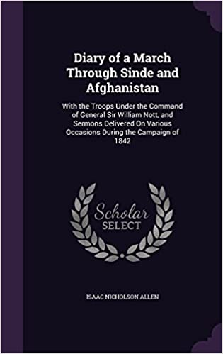 Book Diary of a March Through Sinde and Afghanistan: With the Troops Under the Command of General Sir William Nott, and Sermons Delivered On Various Occasions During the Campaign of 1842