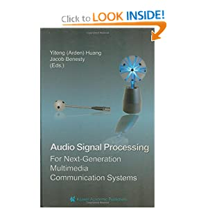 Audio Signal Processing for Next-Generation Multimedia Communication Systems Jacob Benesty, Yiteng Arden Huang