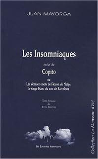 Les insomniaques ; Suivi de Copito ou Les derniers mots de Flocon de Neige, le singe blanc du zoo de Barcelone