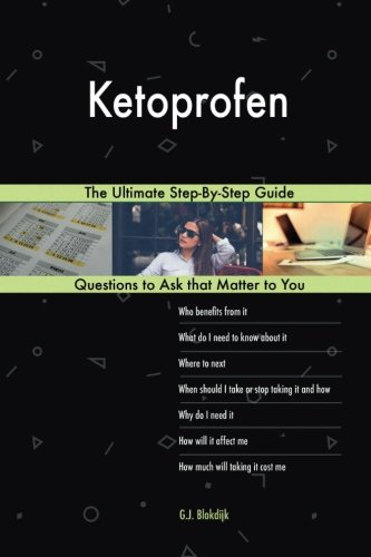 Ketoprofen; The Ultimate Step-By-Step Guide