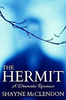 The Hermit: A Dramatic Romance by [McClendon, Shayne]