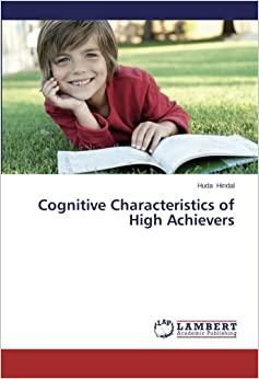 Cognitive Characteristics of High Achievers