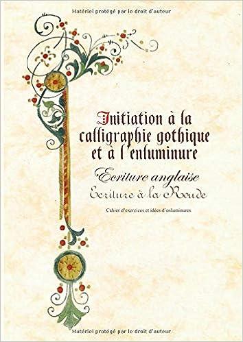 Amazonfr Initiation à La Calligraphie Gothique Anglaise