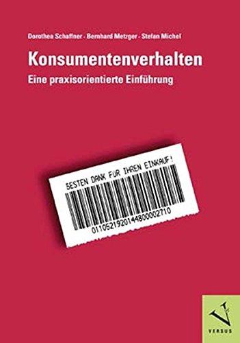 Konsumentenverhalten: Eine praxisorientierte Einführung