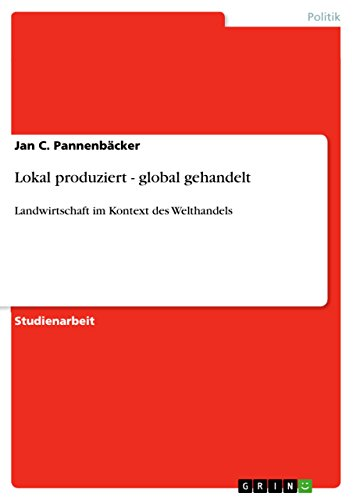 lokal-produziert-global-gehandelt-landwirtschaft-im-kontext-des-welthandels-german-edition