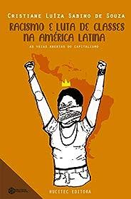 Racismo e luta de classes na América Latina: as veias abertas do capitalismo dependente: 2