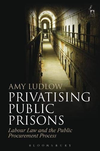 Privatising Public Prisons: Labour Law and the Public Procurement Process (Transfer Of Undertakings Protection Of Employment Regulations)