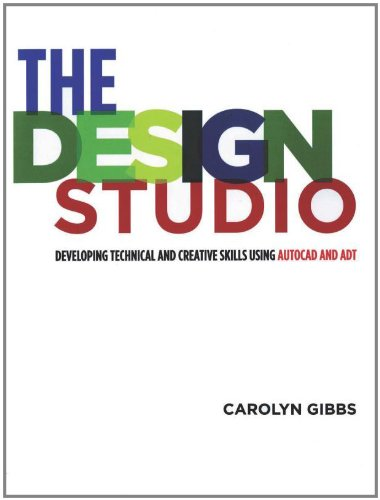 The Design Studio: Developing Technical and Creative Skills Using AutoCAD and ADT