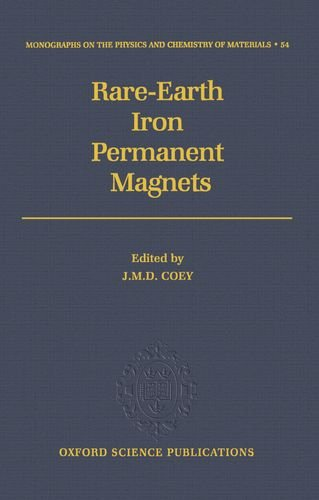 Rare Earth Iron Permanent Magnets  Monographs On The Physics And Chemistry Of Materials