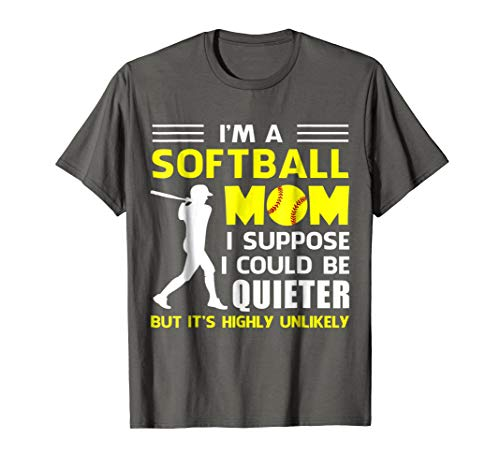 Funny Softball T Shirts For Mom I Suppose Quieter Tee