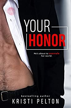 Your Honor by [Pelton, Kristi]