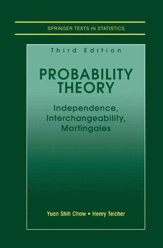Probability Theory: Independence, Interchangeability, Martingales (Springer Texts in Statistics)