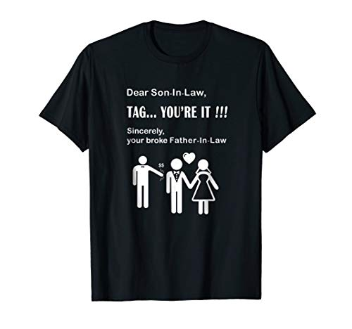 Son In Law Tag You're It Father-in-Law t-Shirt dad of bride