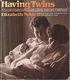 Having Twins, Elizabeth Noble, 0395291283