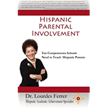 Hispanic Parental Involvement: Ten Competencies Schools Need to Teach Hispanic Parents