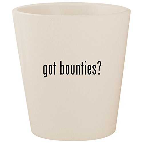 got bounties? - White Ceramic 1.5oz Shot Glass