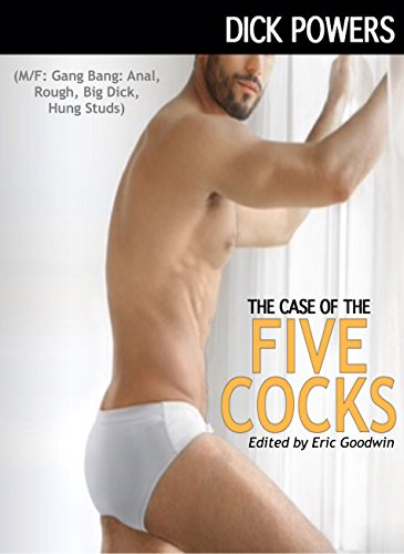 The Case Of The Five Cocks Gang Bang Anal Rough Big Dick