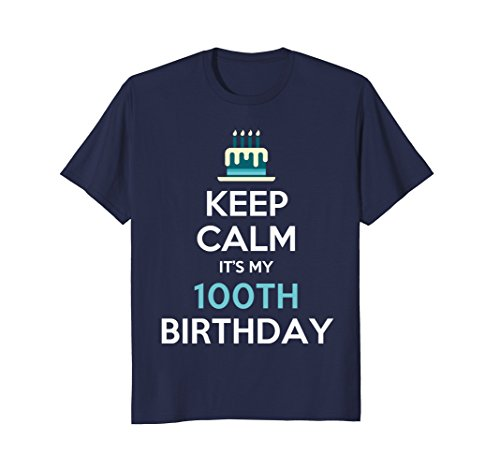 Mens Keep Calm It's My 100th Birthday 100 Years Old T-Shirt Medium Navy