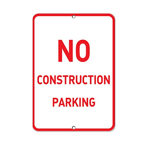 No Construction Parking Style 1 Parking Sign Aluminum METAL Sign 12 in x 18 in from Fastasticdeals