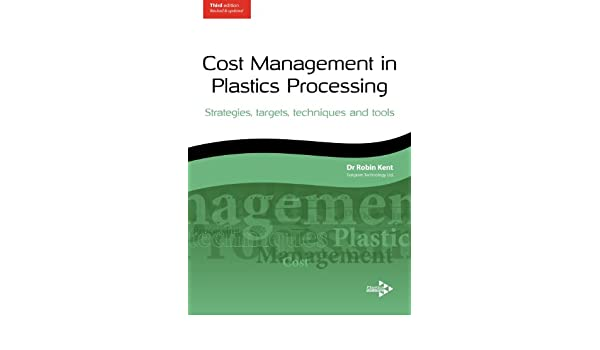 Cost Management in Plastics Processing: Strategies, Targets
