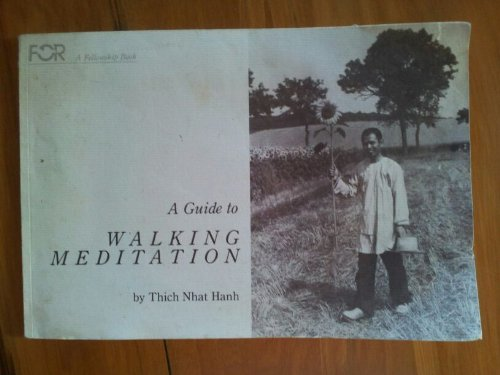 A Guide to Walking Meditation (A Fellowship Book)