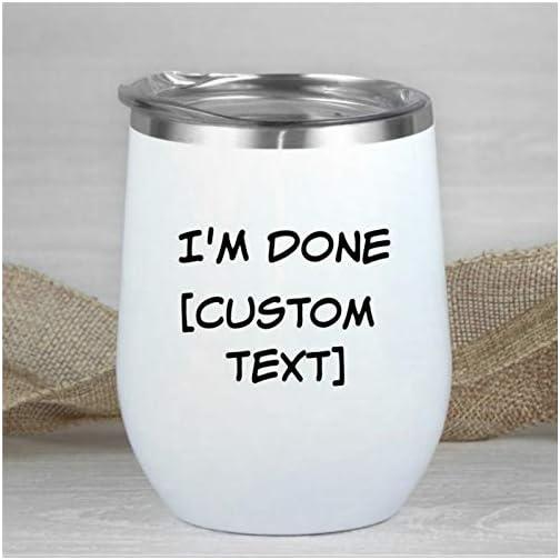 Custom Saying Wine Tumbler Custom Travel Wine Glass Custom Text Travel Mug Funny Custom Outdoor Wine Glass Double Wall… |