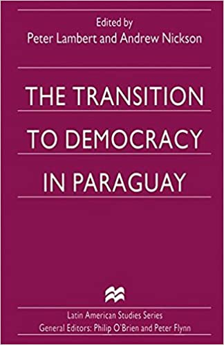 The Transition to Democracy in Paraguay (Latin American Studies)