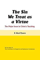 The Sin We Treat as a Virtue : The Major Issue in Christ's Teaching