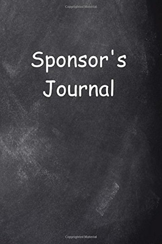 Download Sponsor's Journal Chalkboard Design: (Notebook, Diary, Blank Book) (Addiction Recovery Journals Notebooks Diaries) ebook
