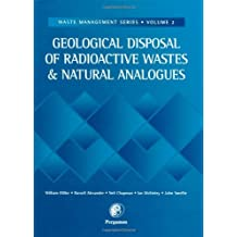 Geological Disposal of Radioactive Wastes and Natural Analogues (Waste Management Book 2)