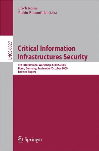 Critical Information  Infrastructures Security 4th International Workshop, CRITIS 2009, Bonn, Germany, September 30 - October 2, 2009, Revised Papers (Lecture Notes in Computer Science) (Tapa Blanda)