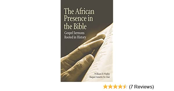The African Presence in the Bible: Gospel Sermons Rooted in History