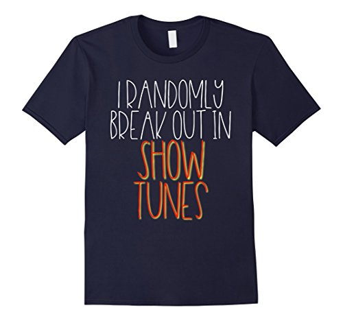 Playbill Theater (Mens I Randomly Break Out In Show Tunes Musical Theater Shirt Large Navy)