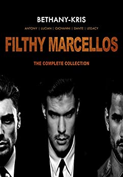 Filthy Marcellos: The Complete Collection: Antony - Lucian - Giovanni - Dante by [Bethany-Kris]