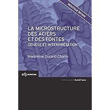 La microstructure des aciers et des fontes: Genèse et interprétation (Matériaux) (French Edition)