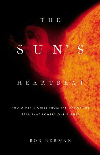 Image of The Sun's Heartbeat: And Other Stories from the Life of the Star That Powers Our Planet